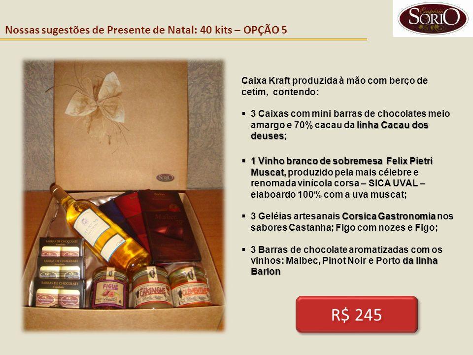 Nossas sugestões de Presente de Natal: 40 kits – OPÇÃO 5 Caixa Kraft produzida à mão com berço de cetim, contendo: linha Cacau dos deuses 3 Caixas com
