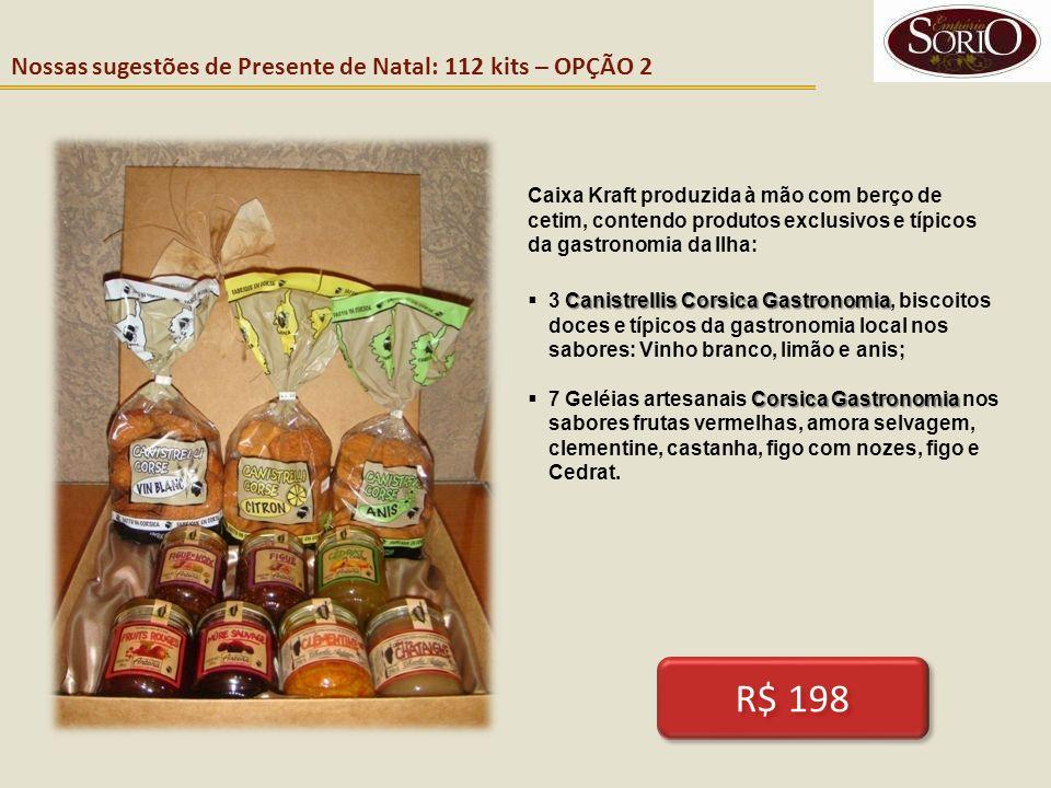 Nossas sugestões de Presente de Natal: 112 kits – OPÇÃO 2 Caixa Kraft produzida à mão com berço de cetim, contendo produtos exclusivos e típicos da ga