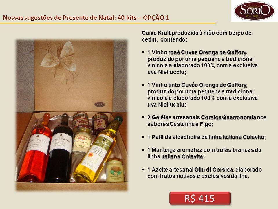 Nossas sugestões de Presente de Natal: 40 kits – OPÇÃO 1 Caixa Kraft produzida à mão com berço de cetim, contendo: rosé Cuvée Orenga de Gaffory 1 Vinh