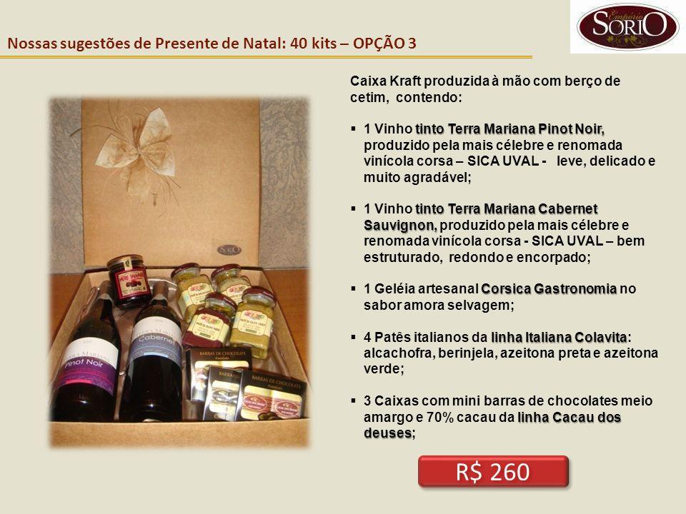 Nossas sugestões de Presente de Natal: 40 kits – OPÇÃO 3 Caixa Kraft produzida à mão com berço de cetim, contendo: tinto Terra Mariana Pinot Noir, 1 V