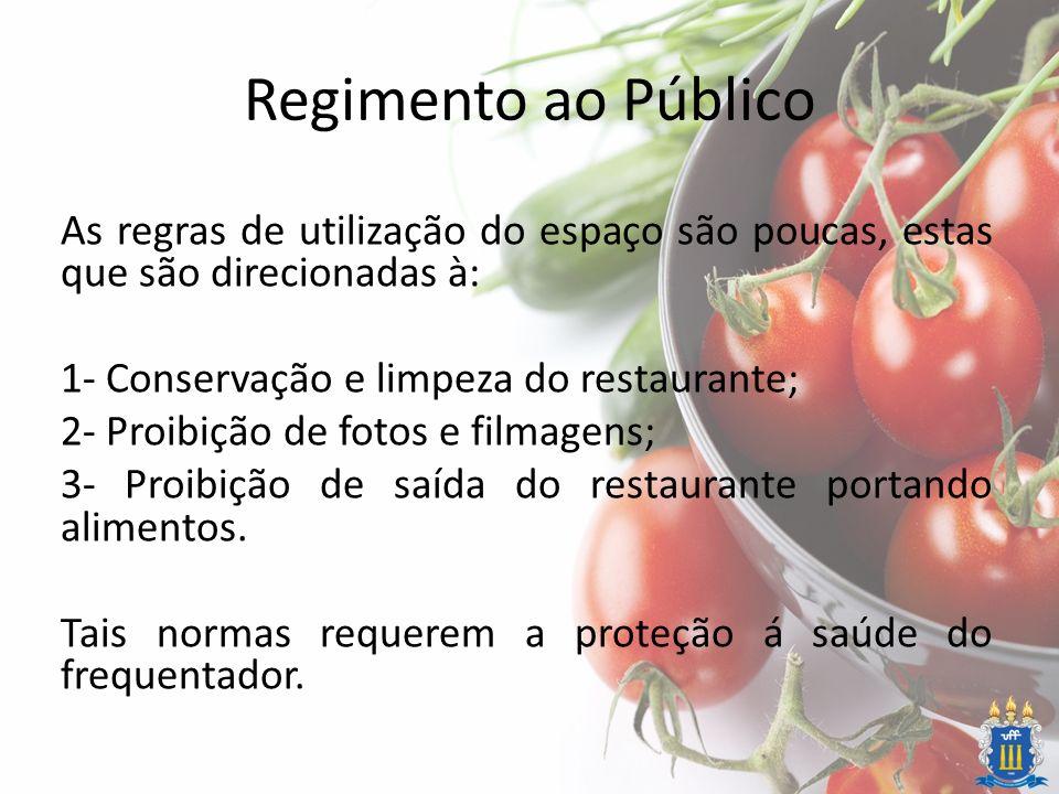 Regimento ao Público As regras de utilização do espaço são poucas, estas que são direcionadas à: 1- Conservação e limpeza do restaurante; 2- Proibição