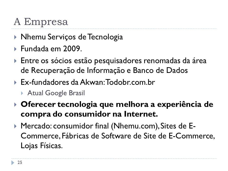 A Empresa Nhemu Serviços de Tecnologia Fundada em 2009. Entre os sócios estão pesquisadores renomadas da área de Recuperação de Informação e Banco de