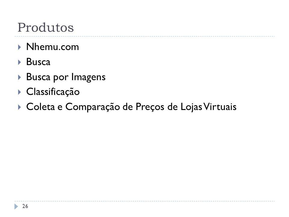 Produtos Nhemu.com Busca Busca por Imagens Classificação Coleta e Comparação de Preços de Lojas Virtuais 26
