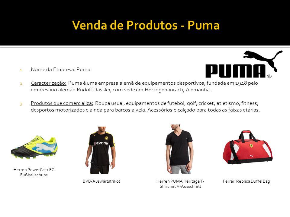 1. Nome da Empresa: Puma 2. Caracterização: Puma é uma empresa alemã de equipamentos desportivos, fundada em 1948 pelo empresário alemão Rudolf Dassle