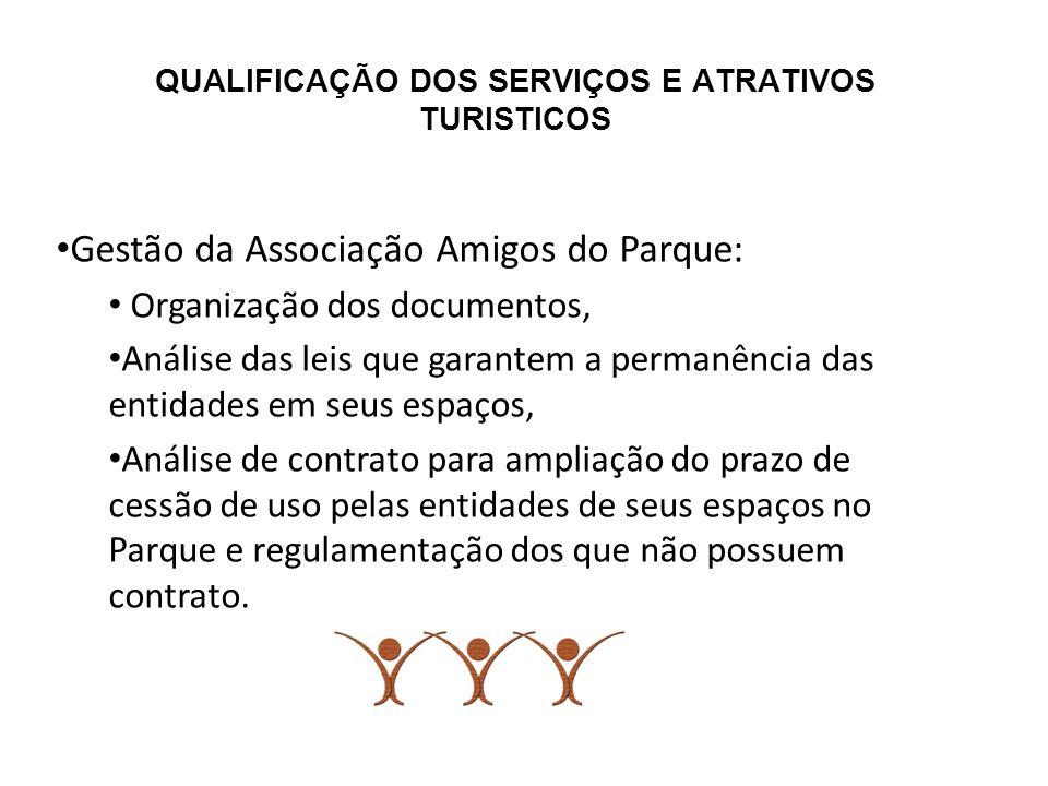 QUALIFICAÇÃO DOS SERVIÇOS E ATRATIVOS TURISTICOS Gestão da Associação Amigos do Parque: Organização dos documentos, Análise das leis que garantem a pe