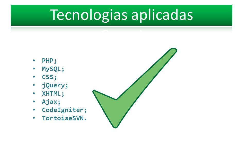PHP; MySQL; CSS; jQuery; XHTML; Ajax; CodeIgniter; TortoiseSVN.