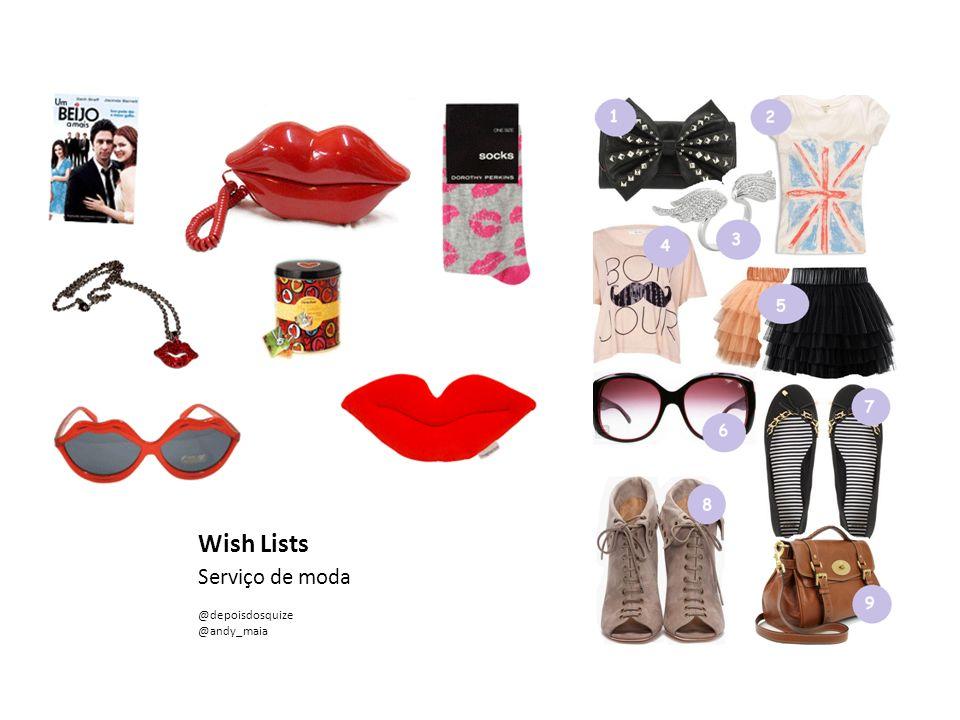 Wish Lists Serviço de moda @depoisdosquize @andy_maia