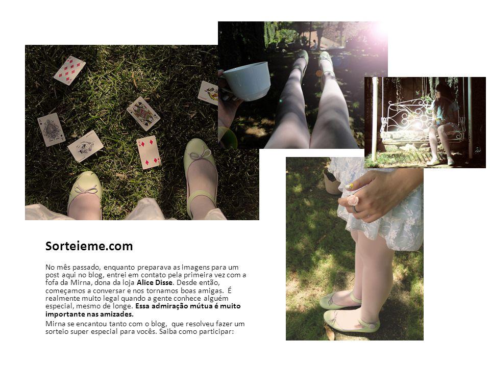 Sorteieme.com No mês passado, enquanto preparava as imagens para um post aqui no blog, entrei em contato pela primeira vez com a fofa da Mirna, dona da loja Alice Disse.