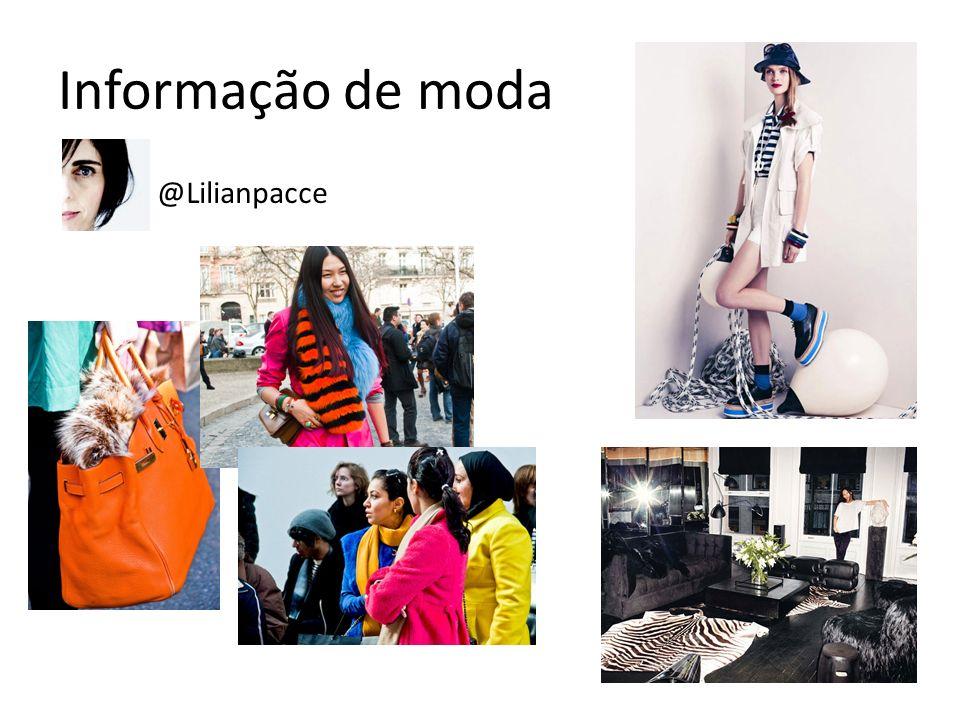 Informação de moda @Lilianpacce