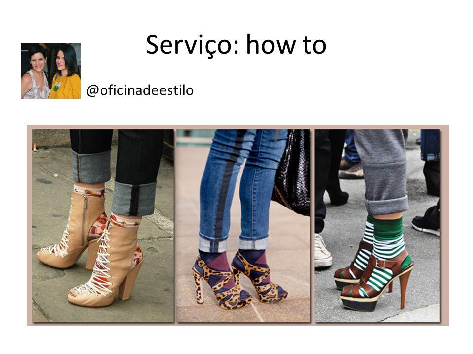 Serviço: how to @oficinadeestilo