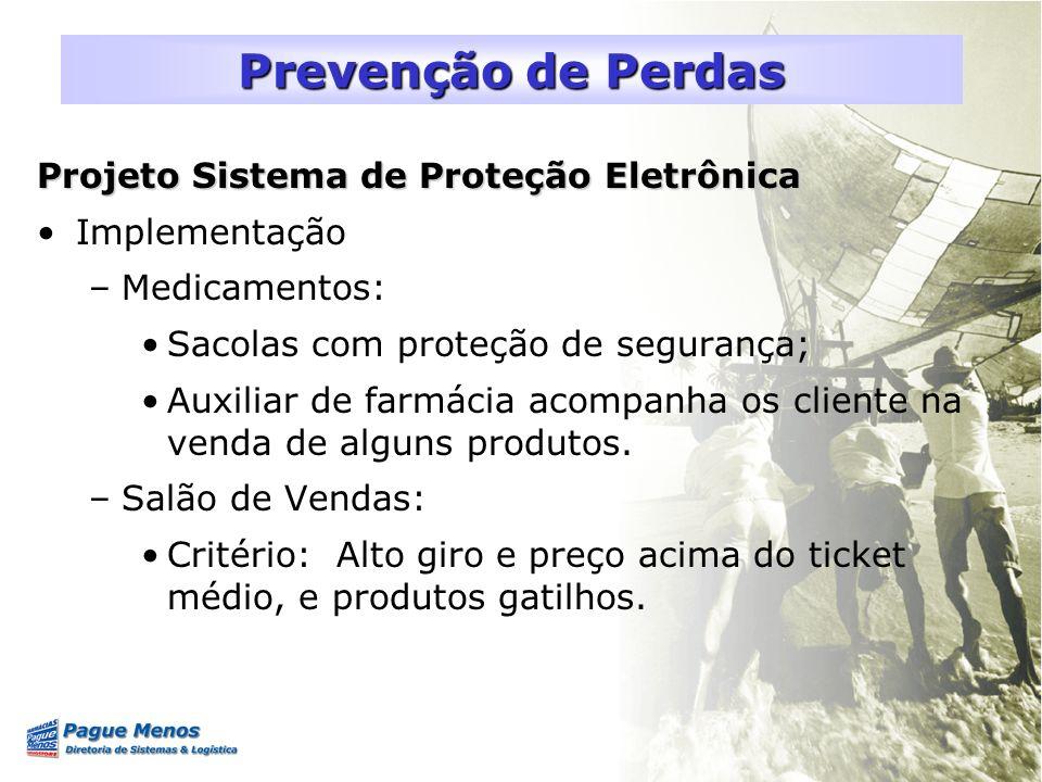 Projeto Sistema de Proteção Eletrônica Implementação –Medicamentos: Sacolas com proteção de segurança; Auxiliar de farmácia acompanha os cliente na ve