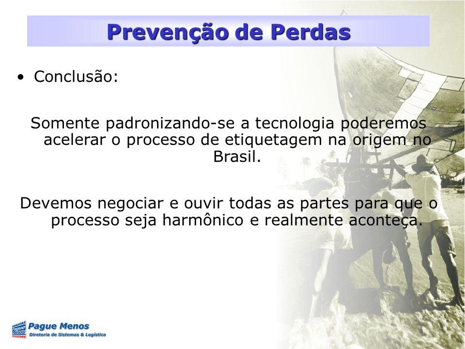 Conclusão: Somente padronizando-se a tecnologia poderemos acelerar o processo de etiquetagem na origem no Brasil. Devemos negociar e ouvir todas as pa