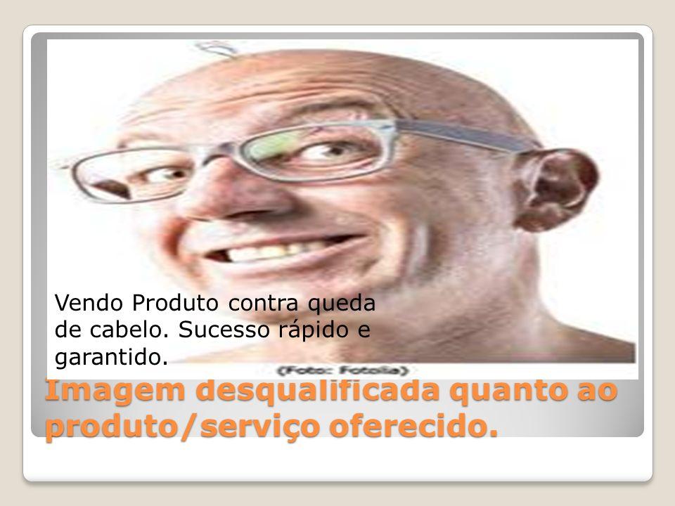 Imagem desqualificada quanto ao produto/serviço oferecido.