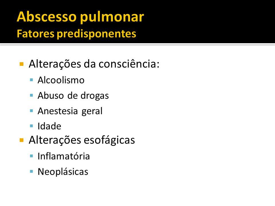 Alterações da consciência: Alcoolismo Abuso de drogas Anestesia geral Idade Alterações esofágicas Inflamatória Neoplásicas