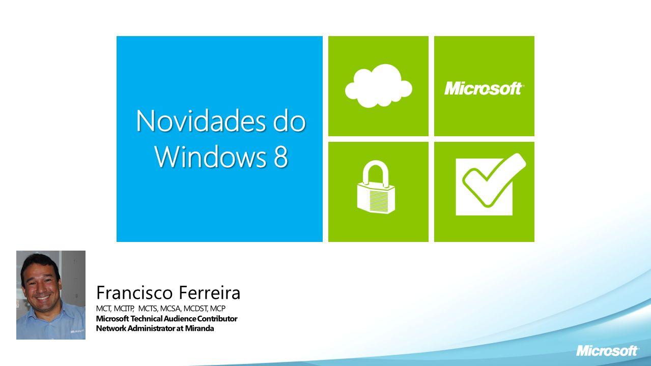 Agenda Características do Windows 8 Funcionalidades do Windows 8 Novidades do Windows 8 Demo Perguntas e Brindes