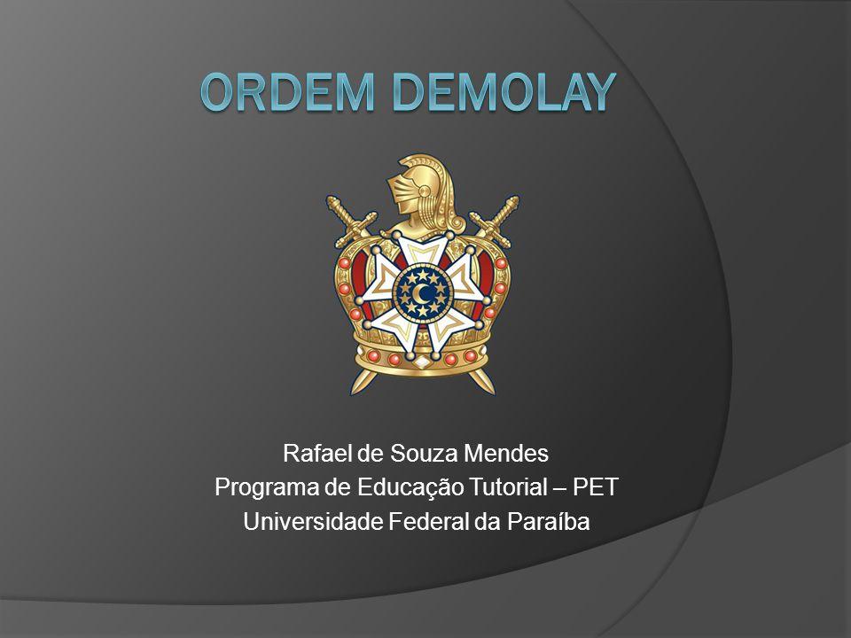 -História -A Ordem DeMolay -As setes virtudes cardeais -O Brasão -Como ingressar .
