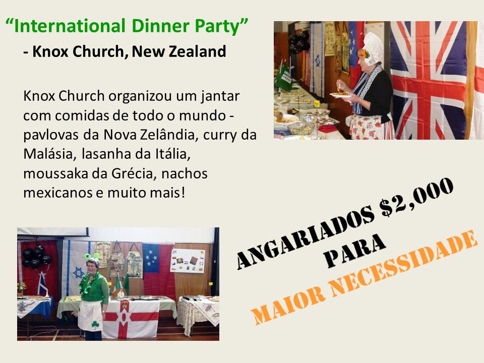 International Dinner Party - Knox Church, New Zealand Knox Church organizou um jantar com comidas de todo o mundo - pavlovas da Nova Zelândia, curry da Malásia, lasanha da Itália, moussaka da Grécia, nachos mexicanos e muito mais!