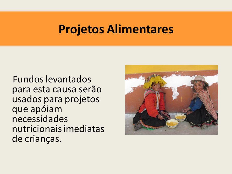 Projetos Alimentares Fundos levantados para esta causa serão usados para projetos que apóiam necessidades nutricionais imediatas de crianças.