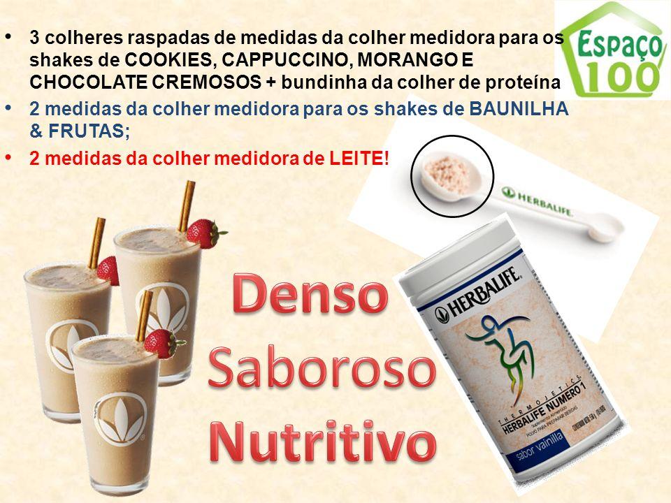 3 colheres raspadas de medidas da colher medidora para os shakes de COOKIES, CAPPUCCINO, MORANGO E CHOCOLATE CREMOSOS + bundinha da colher de proteína