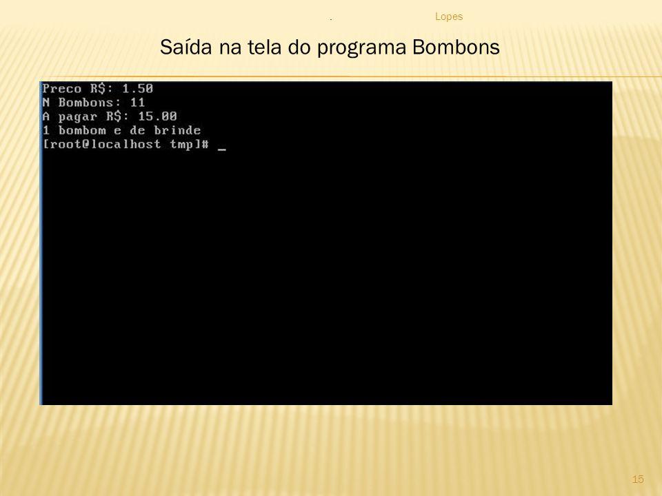 Lopes 15 Saída na tela do programa Bombons.