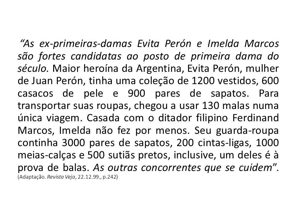 As ex-primeiras-damas Evita Perón e Imelda Marcos são fortes candidatas ao posto de primeira dama do século.