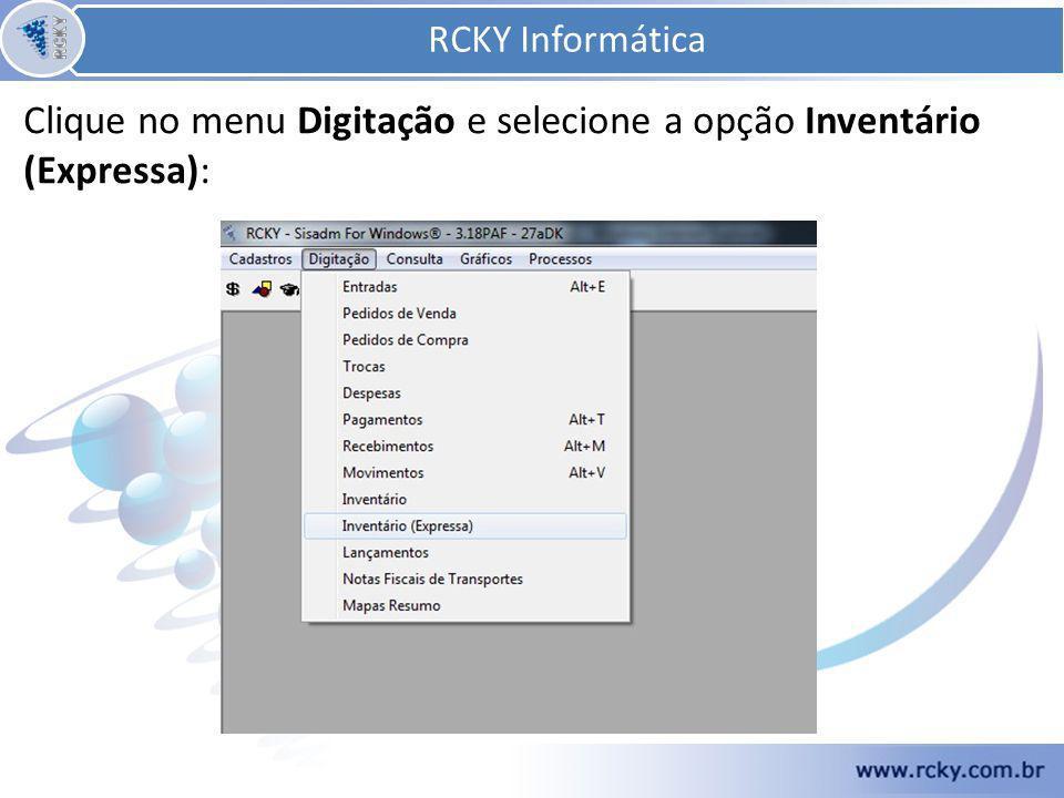 Clique no menu Digitação e selecione a opção Inventário (Expressa): RCKY Informática