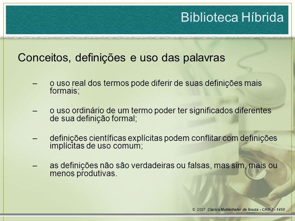 Biblioteca Híbrida © 2007 Clarice Muhlethaler de Souza - CRB-7 - 1450 Fluxograma do processo de atendimento – usuário presencial