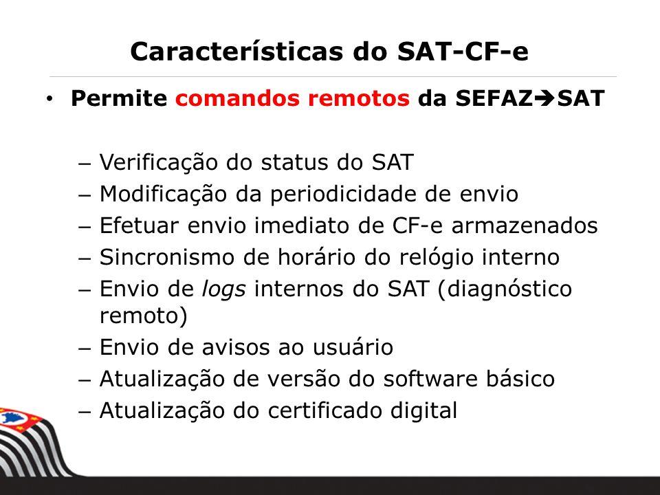 12 Permite comandos remotos da SEFAZ SAT – Verificação do status do SAT – Modificação da periodicidade de envio – Efetuar envio imediato de CF-e armaz
