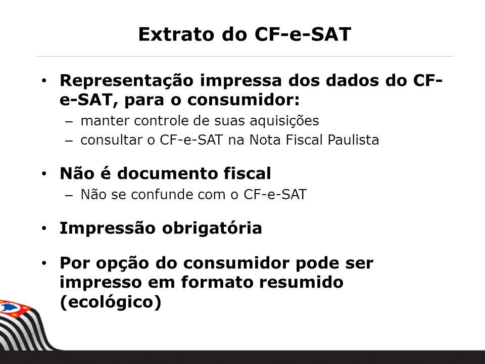 Extrato do CF-e-SAT Representação impressa dos dados do CF- e-SAT, para o consumidor: – manter controle de suas aquisições – consultar o CF-e-SAT na N
