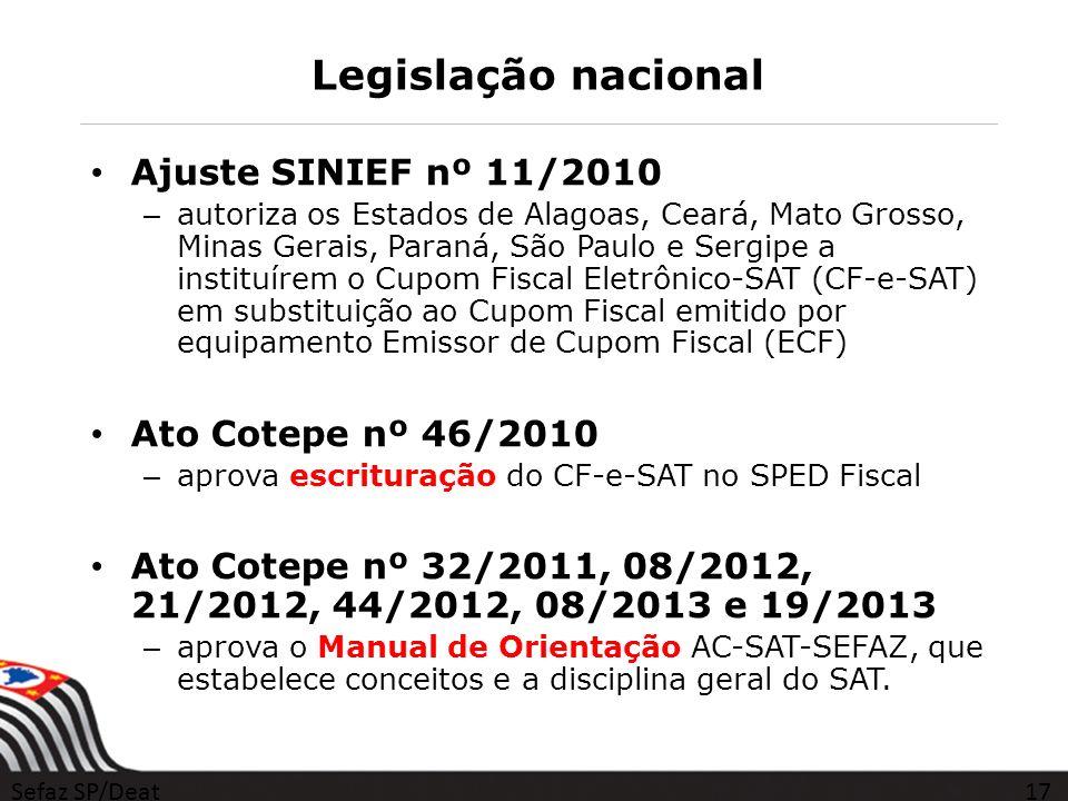 Legislação nacional Ajuste SINIEF nº 11/2010 – autoriza os Estados de Alagoas, Ceará, Mato Grosso, Minas Gerais, Paraná, São Paulo e Sergipe a institu