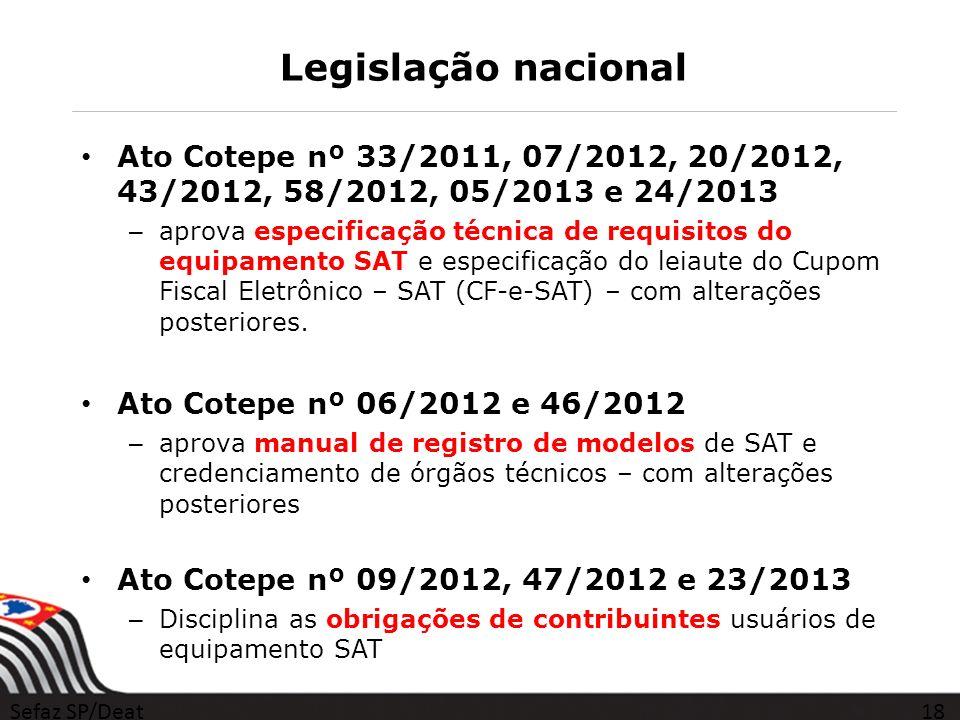 Legislação nacional Ato Cotepe nº 33/2011, 07/2012, 20/2012, 43/2012, 58/2012, 05/2013 e 24/2013 – aprova especificação técnica de requisitos do equip