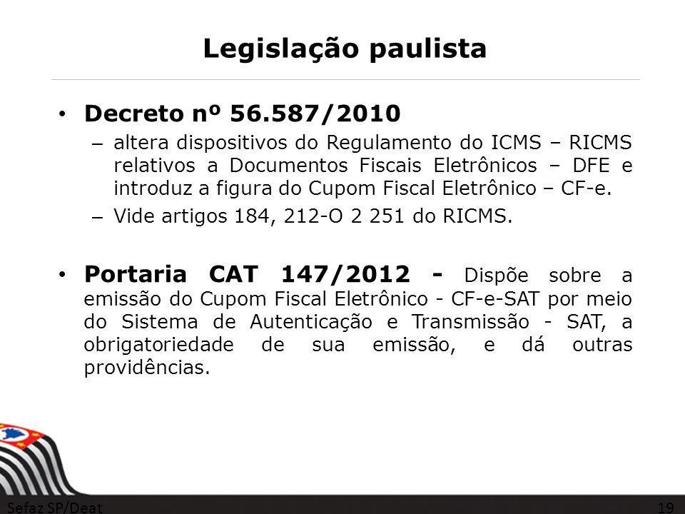 Legislação paulista Decreto nº 56.587/2010 – altera dispositivos do Regulamento do ICMS – RICMS relativos a Documentos Fiscais Eletrônicos – DFE e int