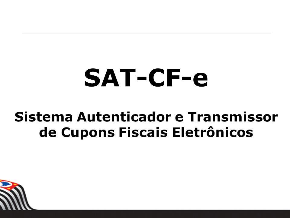SAT-CF-e Sistema Autenticador e Transmissor de Cupons Fiscais Eletrônicos