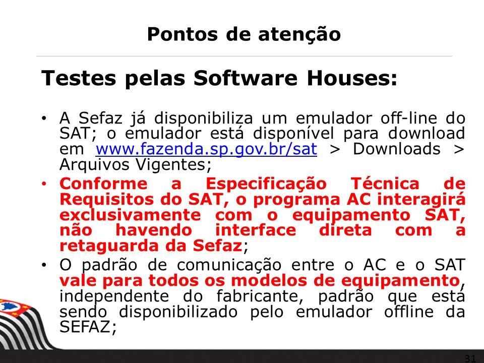 Pontos de atenção Testes pelas Software Houses: A Sefaz já disponibiliza um emulador off-line do SAT; o emulador está disponível para download em www.