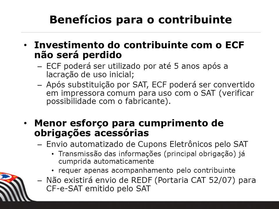 Benefícios para o contribuinte Investimento do contribuinte com o ECF não será perdido – ECF poderá ser utilizado por até 5 anos após a lacração de us