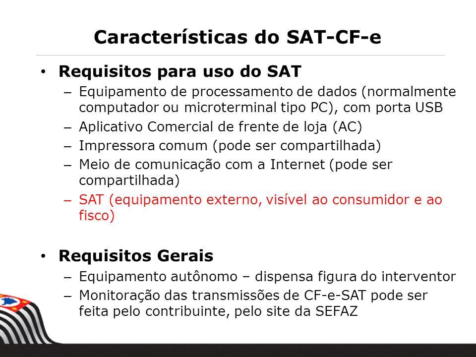 Requisitos para uso do SAT – Equipamento de processamento de dados (normalmente computador ou microterminal tipo PC), com porta USB – Aplicativo Comer