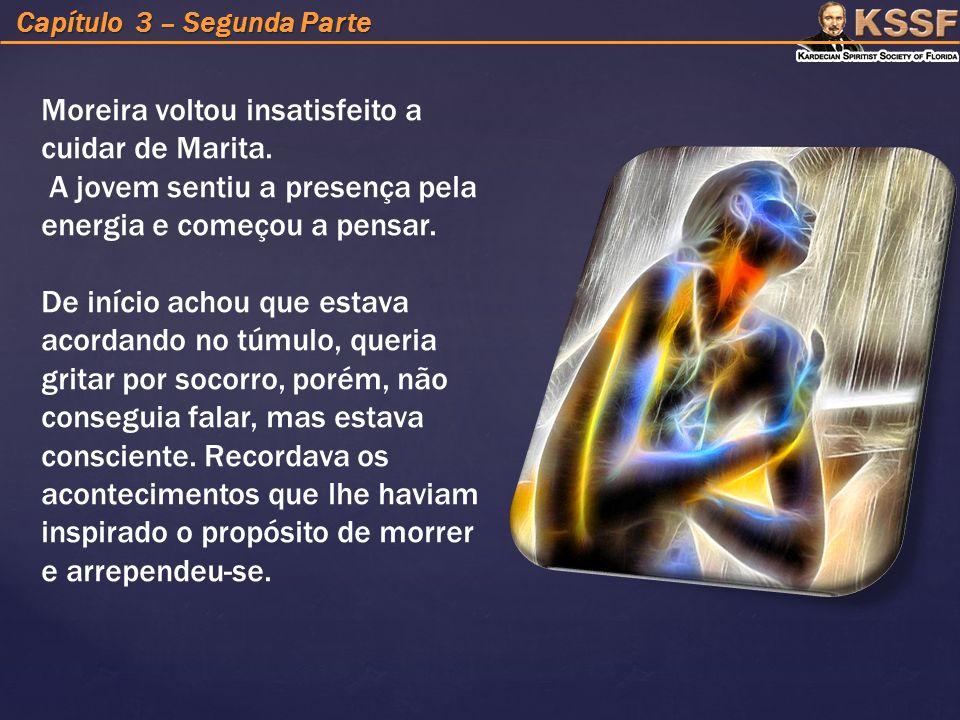Moreira voltou insatisfeito a cuidar de Marita.