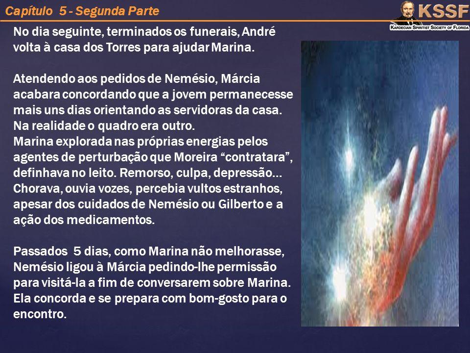 No dia seguinte, terminados os funerais, André volta à casa dos Torres para ajudar Marina.