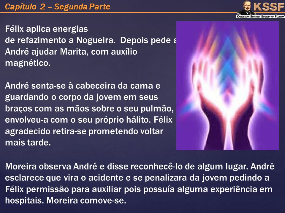Capítulo 2 – Segunda Parte Moreira observa André e disse reconhecê-lo de algum lugar.