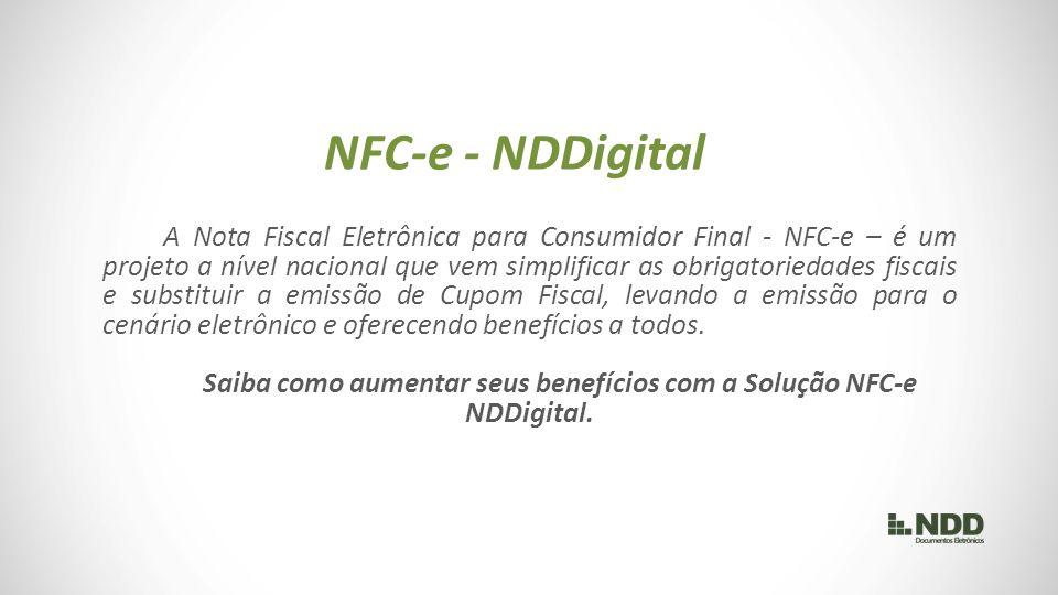 Uso de impressora não fiscal; Impressão opcional do DANFE NFC-e; Liberdade para impressão em qualquer papel; Escolha entre impressão ecológica, impressão completa ou envio do arquivo eletrônico por e-mail; Liberdade para expansão de PDV.