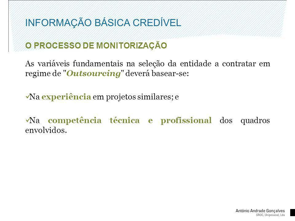 INFORMAÇÃO BÁSICA CREDÍVEL O PROCESSO DE MONITORIZAÇÃO As variáveis fundamentais na seleção da entidade a contratar em regime de