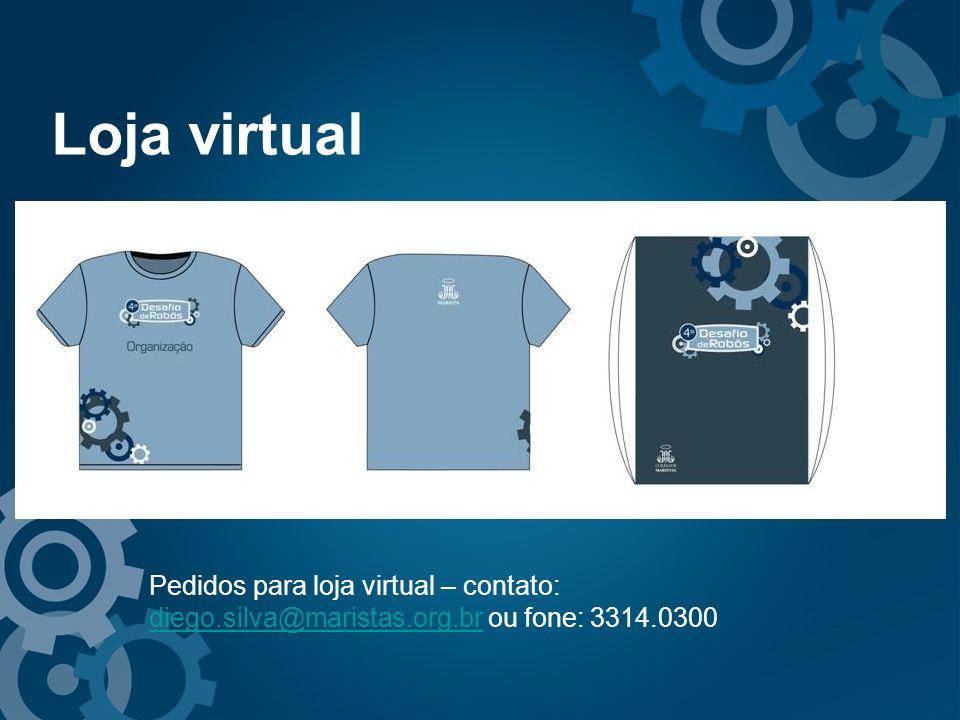 Pedidos para loja virtual – contato: diego.silva@maristas.org.br ou fone: 3314.0300 diego.silva@maristas.org.br