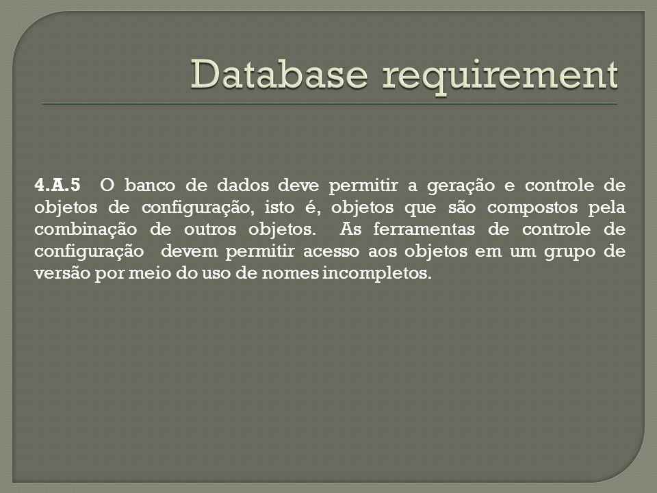4.A.5 O banco de dados deve permitir a geração e controle de objetos de configuração, isto é, objetos que são compostos pela combinação de outros objetos.