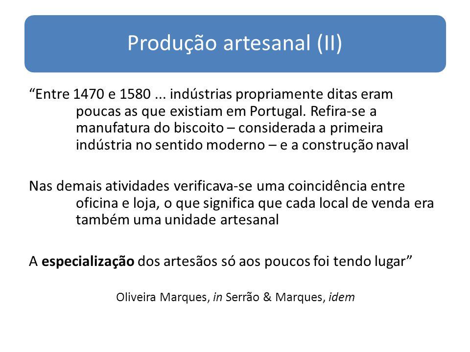 Produção artesanal (II) Entre 1470 e 1580...