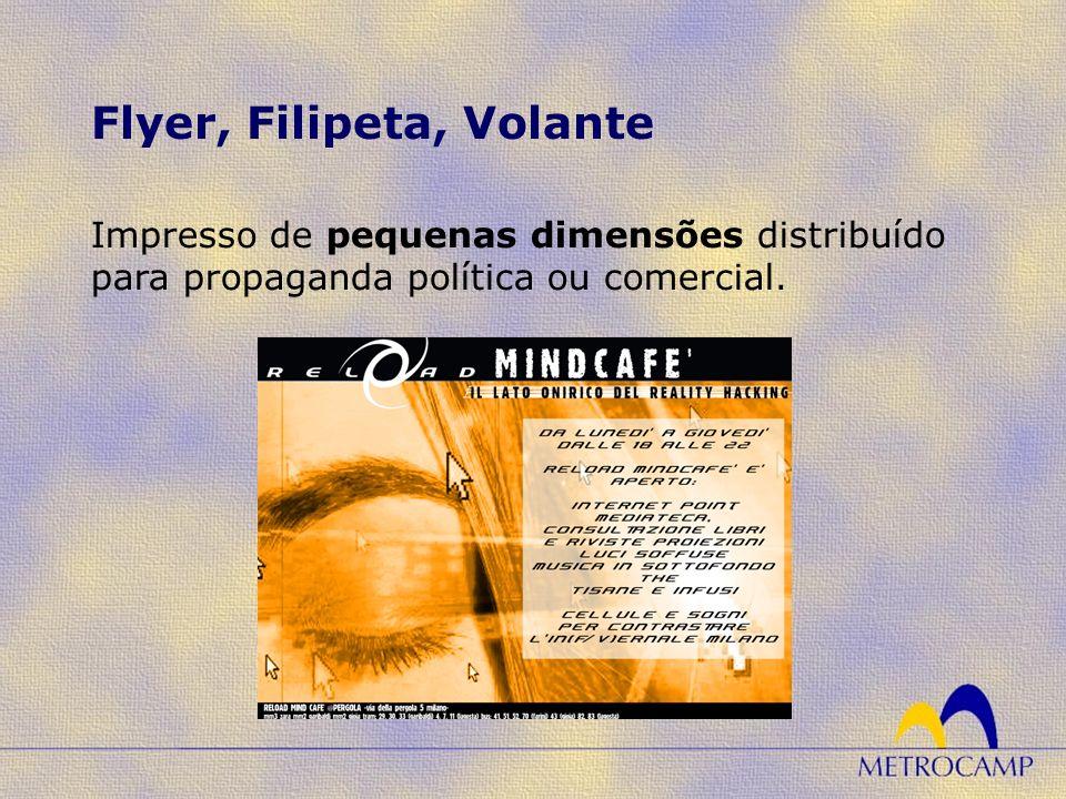 Impresso de pequenas dimensões distribuído para propaganda política ou comercial. Flyer, Filipeta, Volante