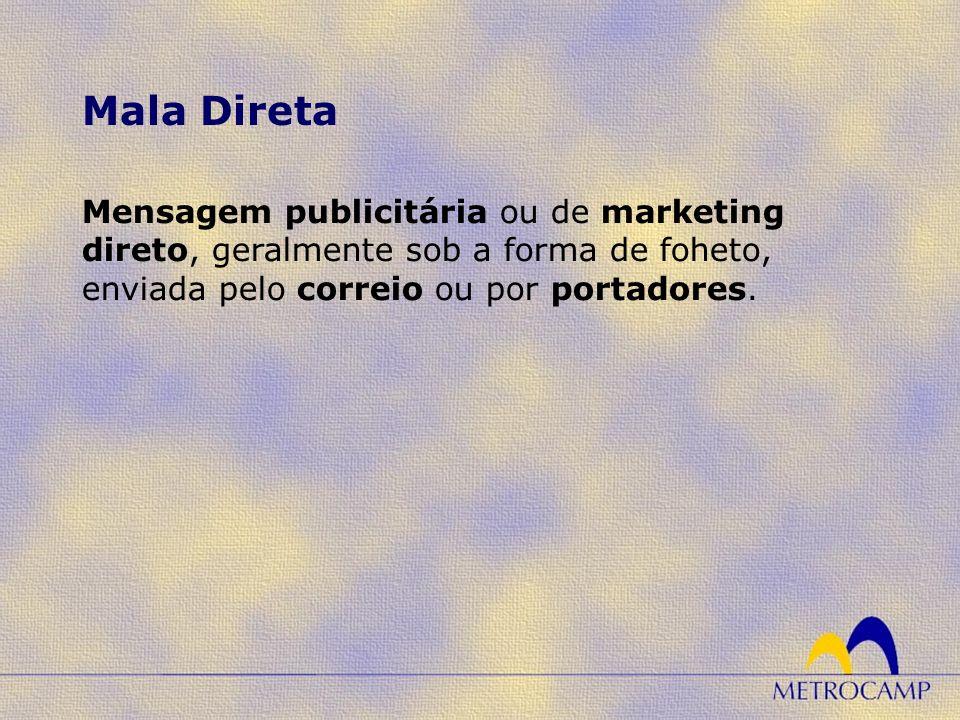 Mensagem publicitária ou de marketing direto, geralmente sob a forma de foheto, enviada pelo correio ou por portadores. Mala Direta