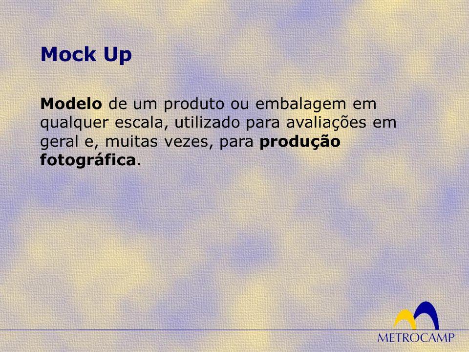 Modelo de um produto ou embalagem em qualquer escala, utilizado para avaliações em geral e, muitas vezes, para produção fotográfica. Mock Up