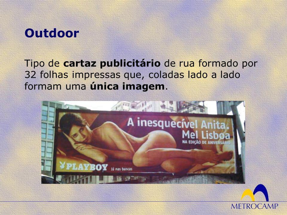 Tipo de cartaz publicitário de rua formado por 32 folhas impressas que, coladas lado a lado formam uma única imagem.