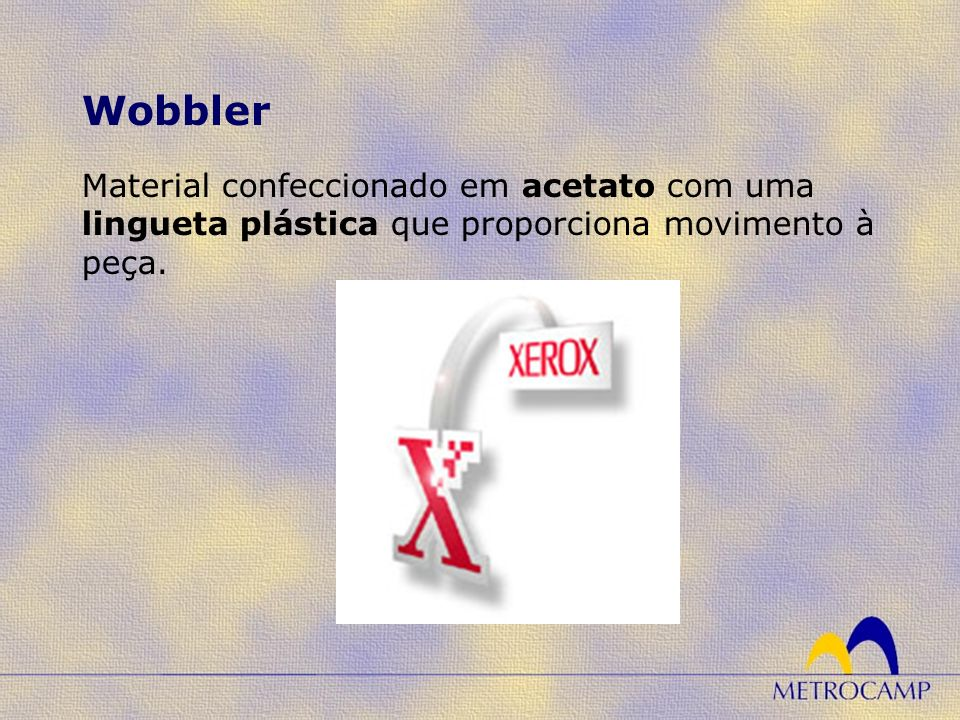 Material confeccionado em acetato com uma lingueta plástica que proporciona movimento à peça. Wobbler