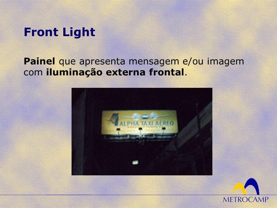 Painel que apresenta mensagem e/ou imagem com iluminação externa frontal. Front Light